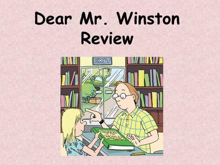 "Dear Mr. Winston Review. What genre is ""Dear Mr. Winston""? ""Dear Mr. Winston"" is a Realistic Fiction."