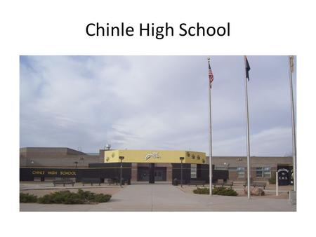 "Chinle High School. MISSION STATEMENT Created by our stakeholders in 2007 ""Through a cooperative effort the students, staff, and community members seek."