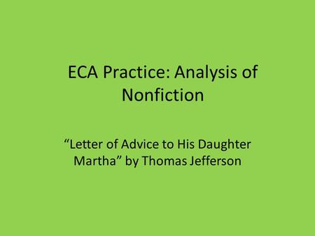 "ECA Practice: Analysis of Nonfiction ""Letter of Advice to His Daughter Martha"" by Thomas Jefferson."