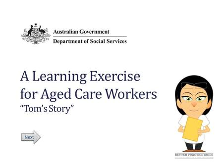 "A Learning Exercise for Aged Care Workers ""Tom's Story"" Next."