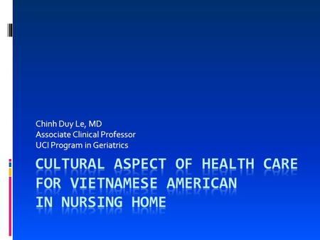 Chinh Duy Le, MD Associate Clinical Professor UCI Program in Geriatrics.