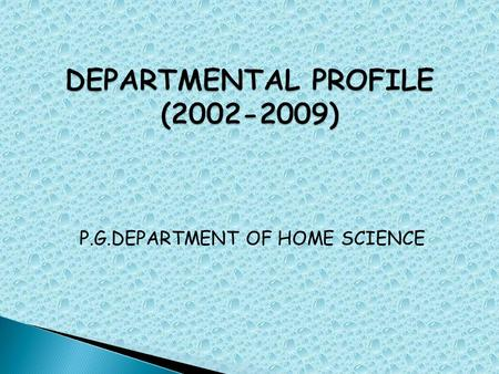 P.G.DEPARTMENT OF HOME SCIENCE. MISSION: Overcoming UnderDevelopment & Empowering Individuals For Societal Excellence.