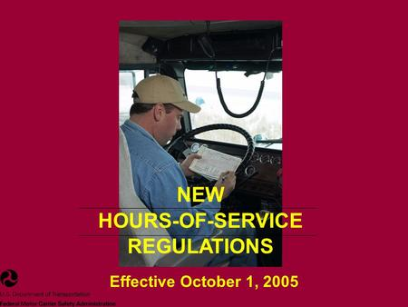 NEW HOURS-OF-SERVICE REGULATIONS Effective October 1, 2005.