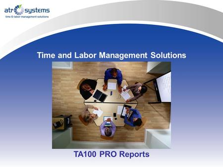 Time and Labor Management Solutions TA100 PRO Reports.