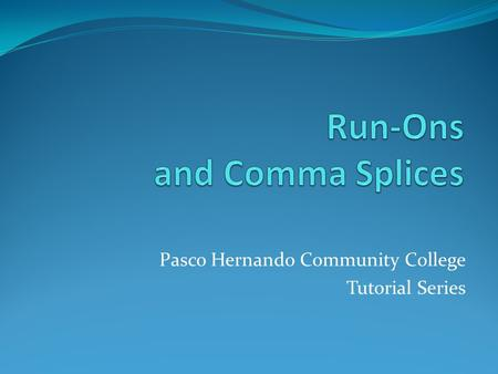 Pasco Hernando Community College Tutorial Series.