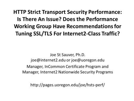 HTTP Strict Transport Security Performance: Is There An Issue? Does the Performance Working Group Have Recommendations for Tuning SSL/TLS For Internet2-Class.