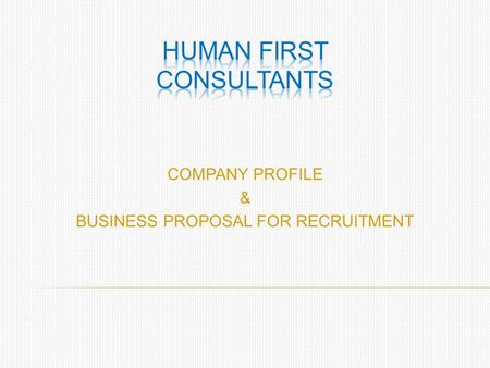 COMPANY PROFILE & BUSINESS PROPOSAL FOR RECRUITMENT.