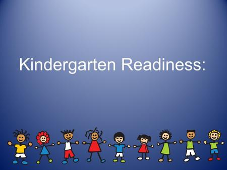 "Kindergarten Readiness:. What and How your child should be ""reading"" prior to kindergarten. Reading."