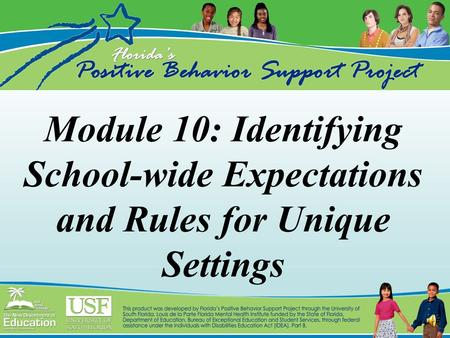 Module 10: Identifying School-wide Expectations and Rules for Unique Settings.