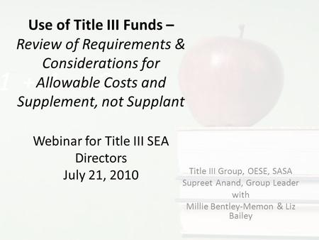 Use of Title III Funds – Review of Requirements & Considerations for Allowable Costs and Supplement, not Supplant Webinar for Title III SEA Directors July.