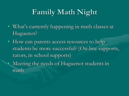 Family Math Night What's currently happening in math classes at Huguenot?What's currently happening in math classes at Huguenot? How can parents access.
