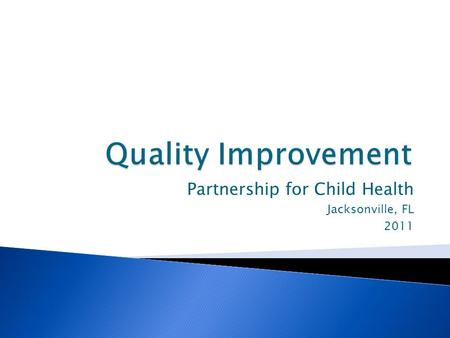 Partnership for Child Health Jacksonville, FL 2011.