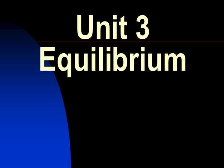 Unit 3 Equilibrium. HIGHER CHEMISTRY REVISION. Unit 3 :- Equilibrium 1. If both potassium iodide solution, KI(aq), and liquid chloroform, CHCl 3 (l),