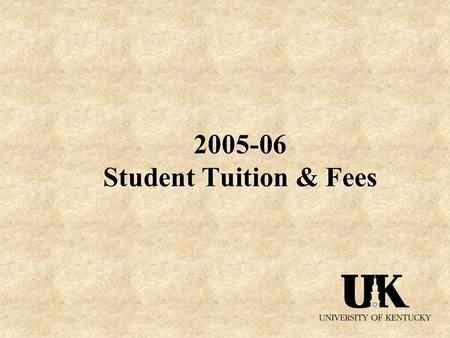2005-06 Student Tuition & Fees. UK Achievements Since 2000:  Enrollment has increased by 2,693 students (11.3%).  First-year student class increased.