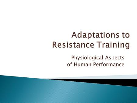 Physiological Aspects of Human Performance.  Adaptation refers to how the body adjusts to repeated (chronic) stress.  Disinhibition: reducing the inhibition.