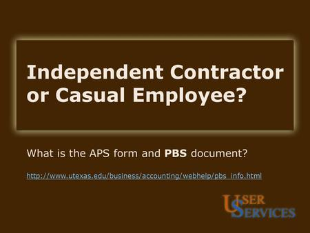 Independent Contractor or Casual Employee? What is the APS form and PBS document?