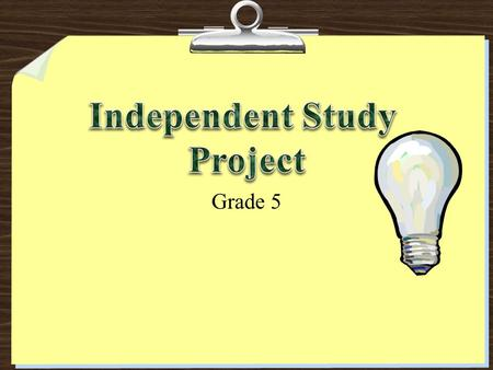 Grade 5. The Independent Investigation Method These steps will help you find success as you jump into your ISP. (Independent Study Project) ✐ Step 1-