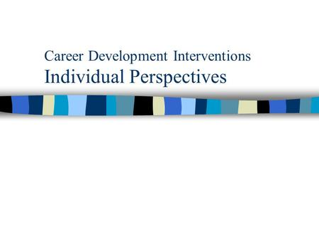 Career Development Interventions Individual Perspectives.
