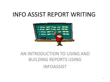 INFO ASSIST REPORT WRITING AN INTRODUCTION TO USING AND BUILDING REPORTS USING INFOASSIST 1.