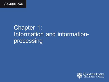 Chapter 1: Information and information- processing.