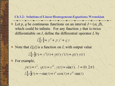 Ch 3.2: Solutions of Linear Homogeneous Equations; Wronskian