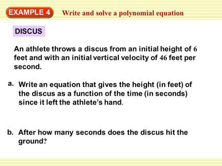 EXAMPLE 4 Write and solve a polynomial equation DISCUS