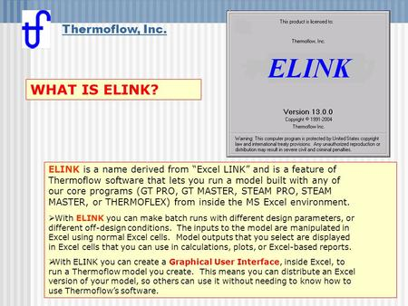 "Thermoflow, Inc. ELINK is a name derived from ""Excel LINK"" and is a feature of Thermoflow software that lets you run a model built with any of our core."