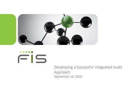 Developing a Successful Integrated Audit Approach September 14, 2010.