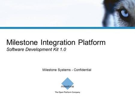 Milestone Systems - Confidential Milestone Integration Platform Software Development Kit 1.0.