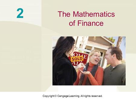 Copyright © Cengage Learning. All rights reserved. 2 The Mathematics of Finance.