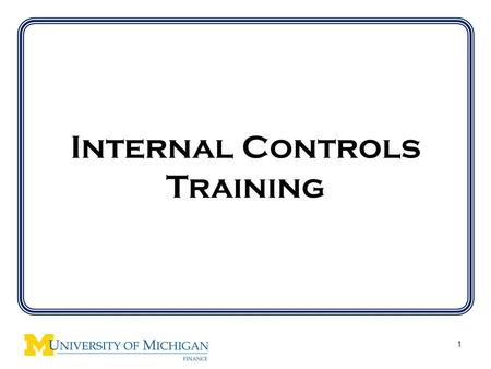 Internal Controls Training 1. 2 Internal Controls Fraud Separation of duties SOA Reconciliation What do you think of when someone mentions Internal Controls?