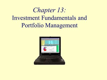 Chapter 13: Investment Fundamentals and Portfolio Management.