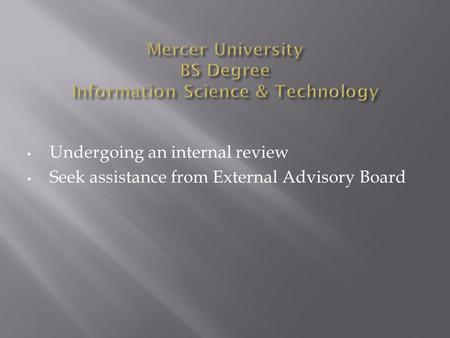 Undergoing an internal review Seek assistance from External Advisory Board.