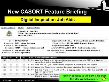 New CASORT Feature Briefing Digital Inspection Job Aids 1002-49-01© 2013 AVSOG, Inc. You can advance to the next slide after this star symbol appears.