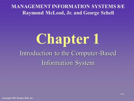 Chapter 1 Introduction to the Computer-Based Information System