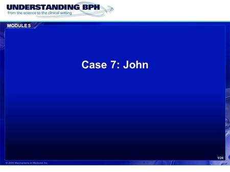 MODULE 5 1/24 Case 7: John. MODULE 5 Case 7: John 2/24 Patient History  John is a 64-year old retired school teacher.  You recently sent him to see.