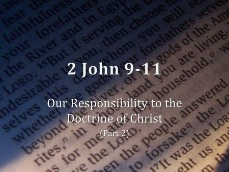 Our Responsibility to the Doctrine of Christ (Part 2)