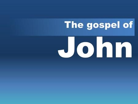 The gospel of John. The gospel of John Open your mind Expect to be challenged Accept some mystery Purpose of this class equivalent with the book.