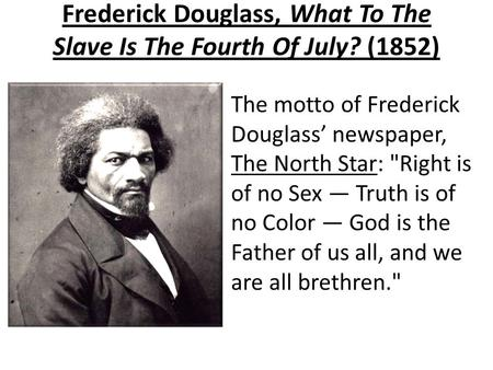 Frederick Douglass, What To The Slave Is The Fourth Of July? (1852)