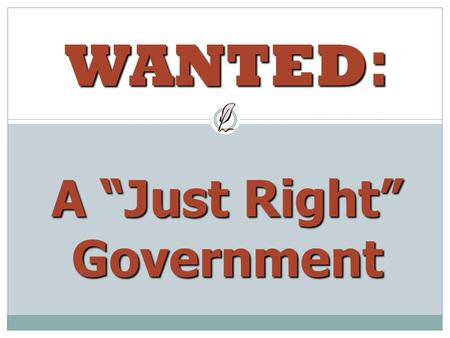"A ""Just Right"" Government"