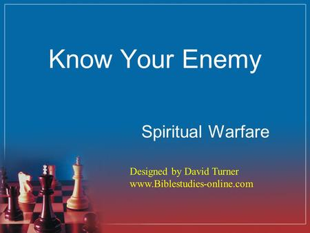 Know Your Enemy Spiritual Warfare Designed by David Turner www.Biblestudies-online.com.