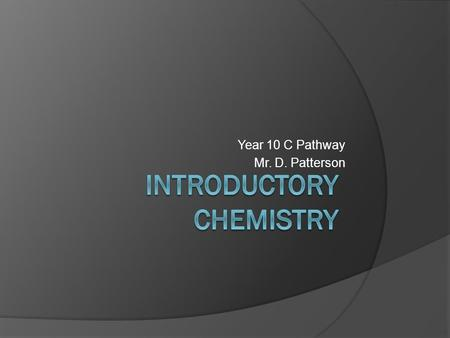 Year 10 C Pathway Mr. D. Patterson. Outcomes  Be able to calculate the unknown mass of a substance from the known mass of a substance appearing in a.