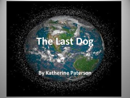 The Last Dog By Katherine Paterson.