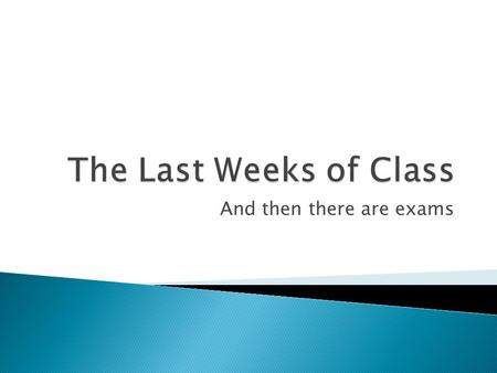 "And then there are exams. The whole set is posted as one presentation in the ""For Students"" section of the English Department under the title ""Tips for."