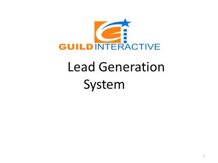 Lead Generation System 1. The Power Of Automated Systems I'd Like To Show You A Powerful Automated System That: – Runs in the background, – Doesn't require.