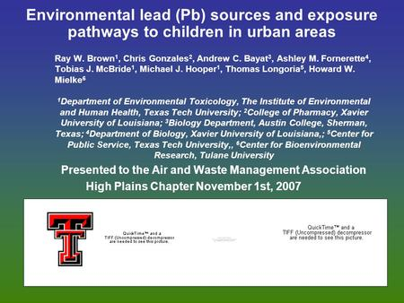 Environmental lead (Pb) sources and exposure pathways to children in urban areas Ray W. Brown 1, Chris Gonzales 2, Andrew C. Bayat 3, Ashley M. Fornerette.