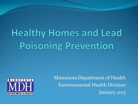 Minnesota Department of Health Environmental Health Division January 2013.