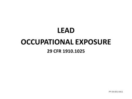 LEAD OCCUPATIONAL EXPOSURE 29 CFR 1910.1025 PP-59-001-0411.