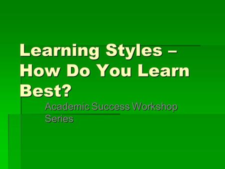 Learning Styles - nde-ed.org