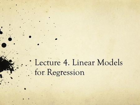 Lecture 4. Linear Models for Regression